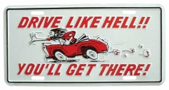 Drive like hell! Tin Sign 30cm x 15cm