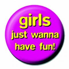 Anstecker Girls Wanna Fun
