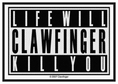 Aufnäher Clawfinger Life Will Kill You