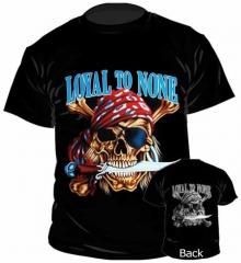 T-Shirt Loyal To None