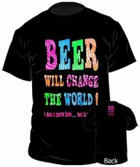 T-Shirt Beer Will Change The World